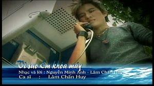 Ca khúc Vì Sao Em Khóa Máy của Lâm Chấn Huy