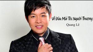 những bài hát hay nhất của Quang Lê - Về Đâu Mái Tóc Người Thương